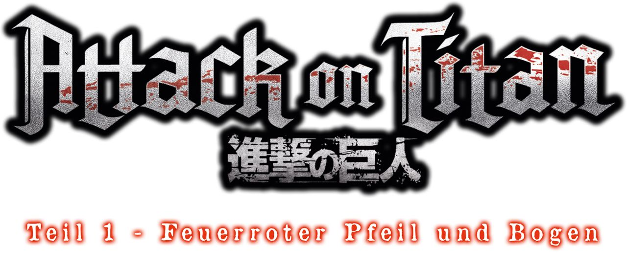 "Attack on Titan Movie 1: Feuerroter Pfeil und Bogen - Logo - Bildquelle: Hajime Isayama, Kodansha/""ATTACK ON TITAN"" Production Committee. All Rights Reserved."